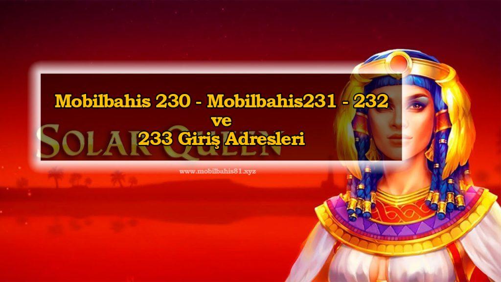 Mobilbahis 230 - Mobilbahis231 - 232 ve 233 Giriş Adresleri
